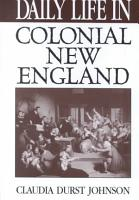 Daily Life in Colonial New England PDF
