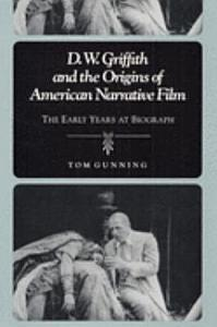 D W  Griffith and the Origins of American Narrative Film Book