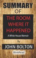 Summary of The Room Where It Happened by John Bolton