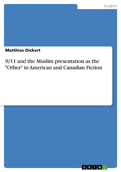 9 11 And The Muslim Presentation As The Other In American And Canadian Fiction