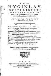 Fabularum Liber ... nunc denuo excusus. Ejusdem Poeticon Astronomicon Libri IV. Quibus accesserunt ... Palaephati de fabularis narrationibus Liber I. F. Fulgentii ... Mythologiarum Libri III. (etc.)