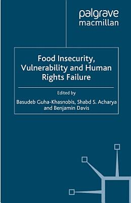 Food Insecurity, Vulnerability and Human Rights Failure