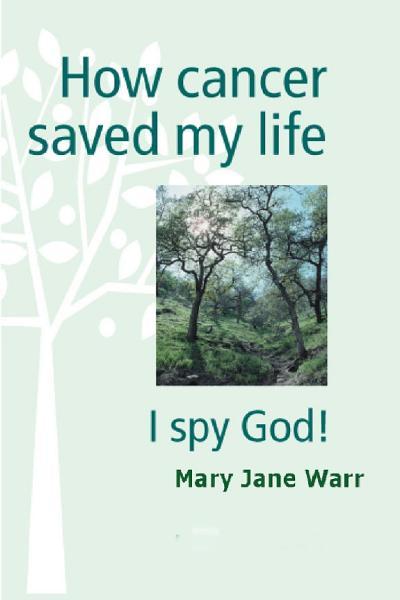 How Cancer Saved My Life I Spy God