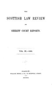 The Scottish Law Review and Sheriff Court Reports: Volume 9