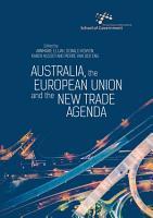 Australia  the European Union and the New Trade Agenda PDF