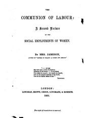 The Communion of Labour: A Second Lecture on the Social Employments of Women