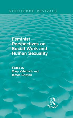 Feminist Perspectives on Social Work and Human Sexuality PDF