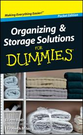 Organizing and Storage Solutions For Dummies®, Pocket Edition