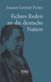 Johann Gottlieb Fichte: Fichtes Reden an die deutsche Nation