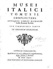 Museum italicum: Complectens antiquos libros rituales sanctae romanae ecclesiae. Cum commentario praevio in ordinem romanum
