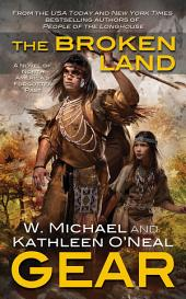 The Broken Land: Book Three of the People of the Longhouse Series