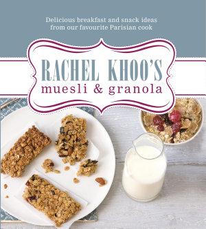 Rachel Khoo s Muesli and Granola