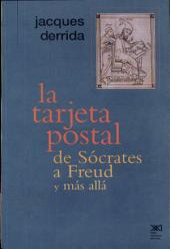 La tarjeta postal: de Sócrates a Freud y más allá