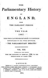 "The Parliamentary History of England from the Earliest Period to the Year 1803: From which Last-mentioned Epoch it is Continued Downwards in the Work Entitled ""Hansard's Parliamentary Debates."" V. 1-36; 1066/1625-1801/03, Volume 21"