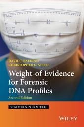 Weight-of-Evidence for Forensic DNA Profiles: Edition 2