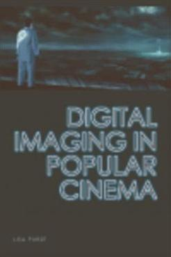 Digital Imaging in Popular Cinema PDF