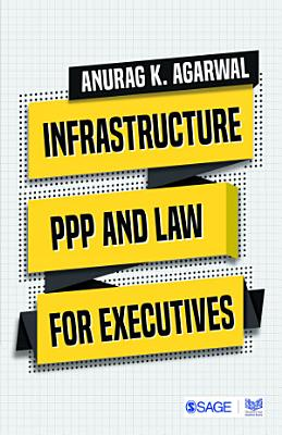 Infrastructure  PPP and Law for Executives