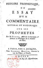 Histoire prophetique, ou Essay d'un commentaire litteral et historique sur les prophetes. Par M. Pezron