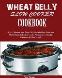 Wheat Belly Slow Cooker Cookbook Book PDF