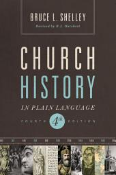Church History in Plain Language: Fourth Edition, Edition 4