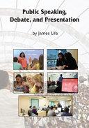 Public Speaking, Debate and Presentation