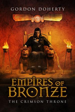 Empires of Bronze  The Crimson Throne  Empires of Bronze  4