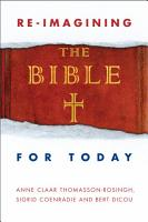 Re Imagining the Bible for Today PDF