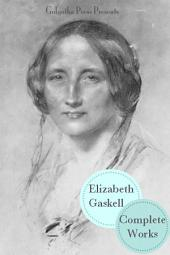 The Complete Works of Elizabeth Gaskell (20+ Books)