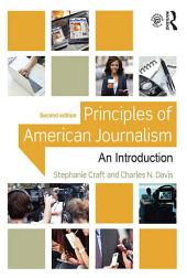 Principles of American Journalism: An Introduction, Edition 2