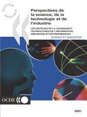 Perspectives de la science, de la technologie et de l'industrie 2001 Les moteurs de la croissance : technologies de l'information, innovation et entreprenariat: Les moteurs de la croissance : technologies de l'information, innovation et entreprenariat