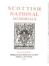 Scottish National Memorials: A Record of the Historical and Archaeological Collection in the Bishop's Castle, Glasgow, 1888