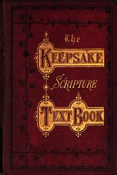 The Keepsake Scripture text book, with preface by the rev. J.C. Ryle
