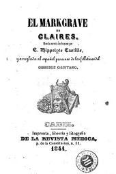 El Markgrave de Claires: novela escrita en frances por Hippolyte Castille