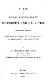 Notes on Recent Researches in Electricity and Magnetism