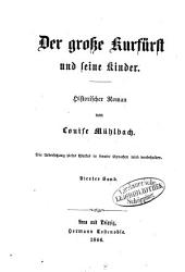 Der große Kurfürst und seine Zeit: historischer Roman. ¬Der große Kurfürst und seine Kinder ; 4 : vier Bände. 3,4