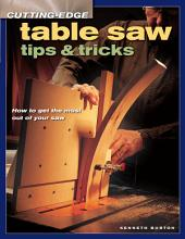 Cutting-Edge Table Saw Tips & Tricks