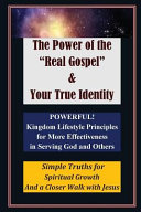 The Power Of The Real Gospel Your True Identity Book PDF