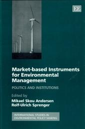 Market- Based Instruments for Environmental Management: Politics and Institutions