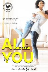 All I Need is You (Contemporary Romance): Book 4 of The Alexanders Series