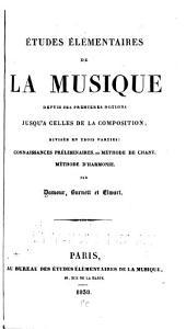 Études élémentaires de la musique: depuis ses premières notions jusqu'à celles de la composition ...