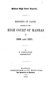 Madras High Court Reports: 1869 and 1870