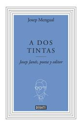 A dos tintas: Josep Janés, poeta y editor