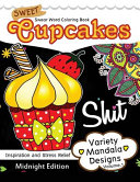 Sweet Cupcakes Coloring Book Midnight Edition Vol  1