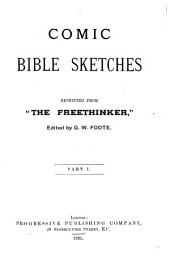 "Comic Bible Sketches: Reprinted from ""The Freethinker"""