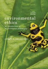 Environmental Ethics: Edition 5