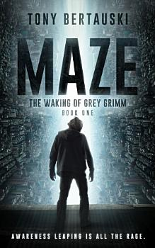 Maze  The Waking of Grey Grimm PDF