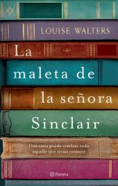 La maleta de la señora Sinclair: Una carta puede cambiar todo aquello que creías conocer