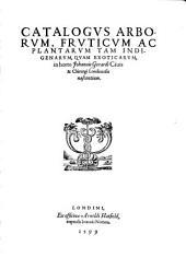 Catalogus arborum, fruticum ac plantarum tam indigenarum, quam exoticarum