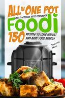 All in One Pot Foodi Multi-cooker Keto Cookbook