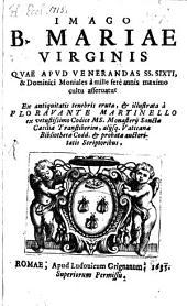 Imago B[eatae] Mariae Virginis: quae apud SS. Sixti et Dominici moniales ... asservatur